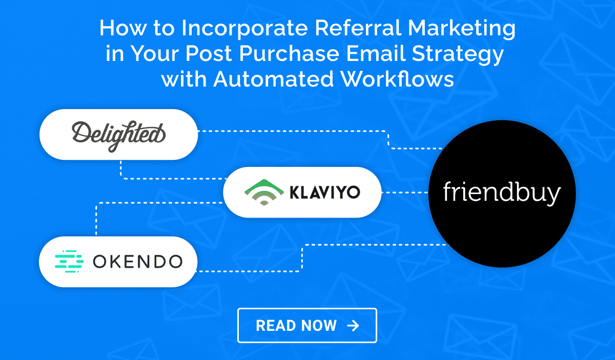 How to Incorporate Referral Marketing into Your Post-Purchase Email Strategy with Automated Workflows