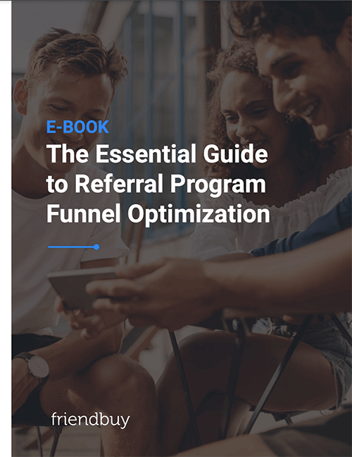 The Essential Guide to Referral Program Funnel Optimization